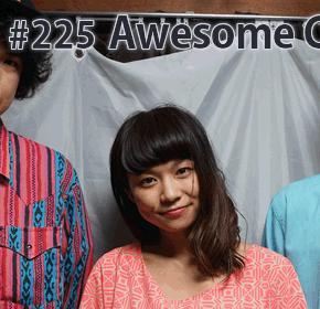 配信後記#225/【ゲスト】Awesome City Club