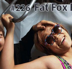 配信後記#226/【ゲスト】Fat Fox Fanclub