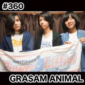 配信後記#360/【ゲスト】GRASAM ANIMAL