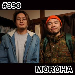 配信後記#390/【ゲスト】MOROHA